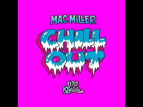 Mac Miller & Wiz Khalifa - Chill Out (mixtape) + Tracklist