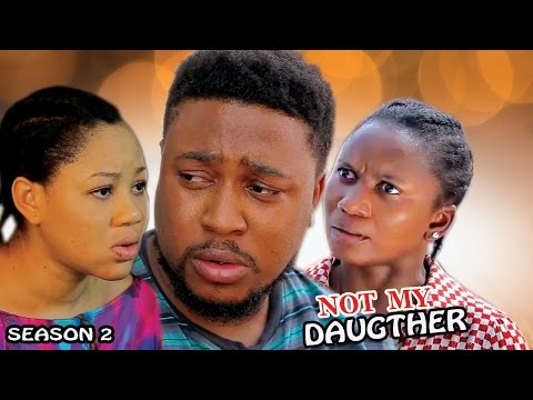 Not My Child Season 3 - 2017 Latest Nigerian Nollywood Movie