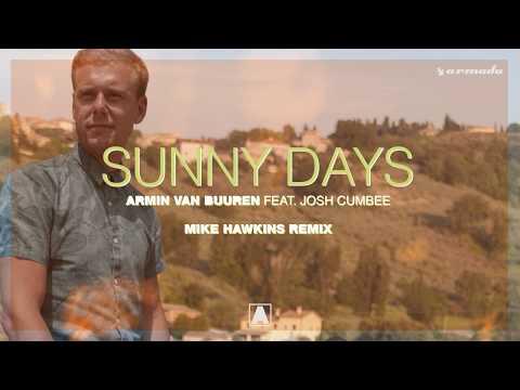 Armin van Buuren ft. Josh Cumbee - Sunny Days (Mike Hawkins Remix)