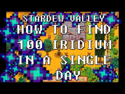 Stardew Valley: How To Mine 100 Iridium In 1 Day