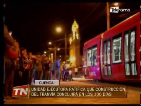 Unidad ejecutora ratifica que construcción del tranvía concluirá en los 300 días