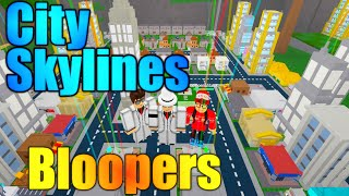 [ROBLOX: City Skylines] - ¿Intentas grabar? ¡No! - Blooper aleatorio