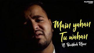 Main Yahan Tu Wahan - Reprise Cover   Badshah Khan   Baghban   Platform Music   HD 4K