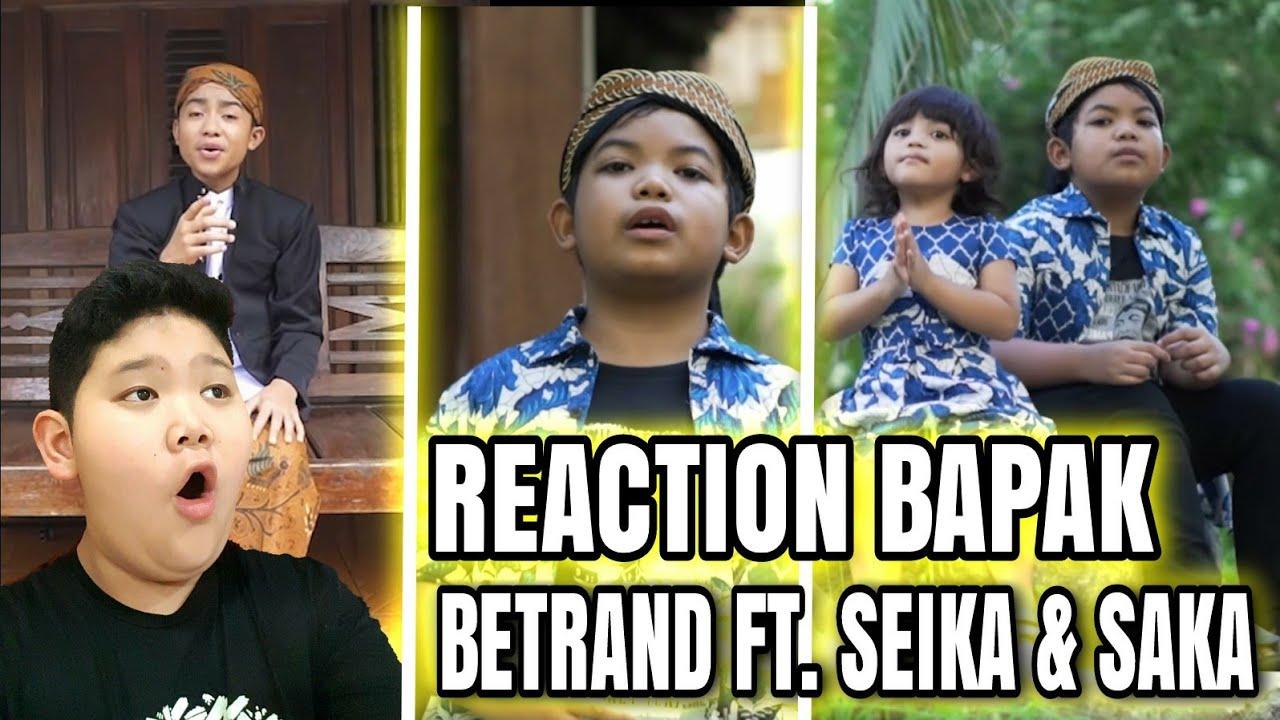 BETRAND PETO PUTRA ONSU FT. SAKA & SEIKA REACTION VIDEO