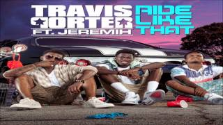 Travis Porter Ft. Jeremih - Ride Like That [Official Single] w/ DL