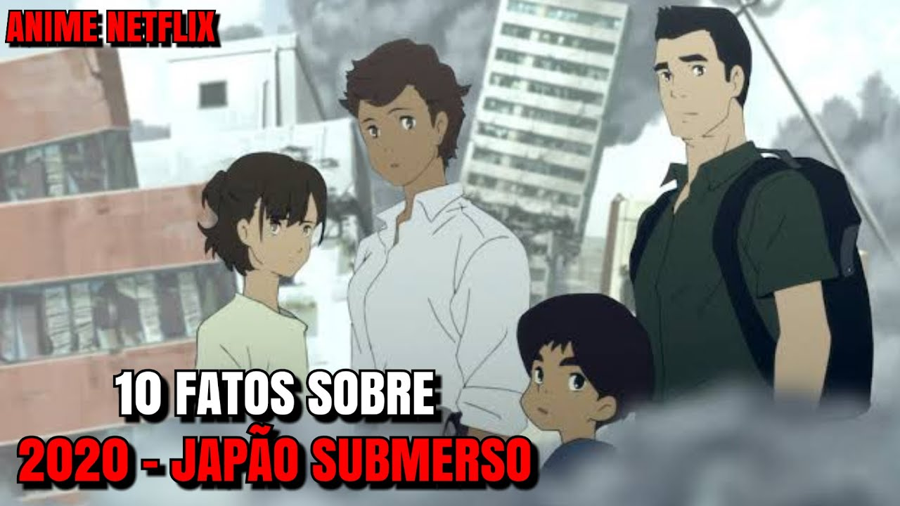 10 FATOS SOBRE 2020 - JAPÃO SUBMERSO | Anime Netflix (Japan Sinks: 2020, 2020)