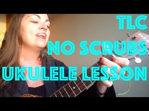 How To Play NO SCRUBS TLC Ukulele Lesson Chords Strum