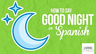 How to say good night in spanish buenas noches   Learning Spanish