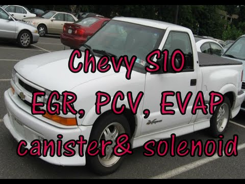 Chevy S10 emissions: PCV valve, EGR valve, EVAP canister, & purge solenoid (Sonoma & Hombre)