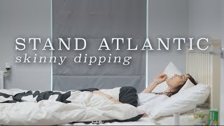 Смотреть клип Stand Atlantic - Skinny Dipping