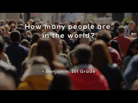 How many people are in the world?