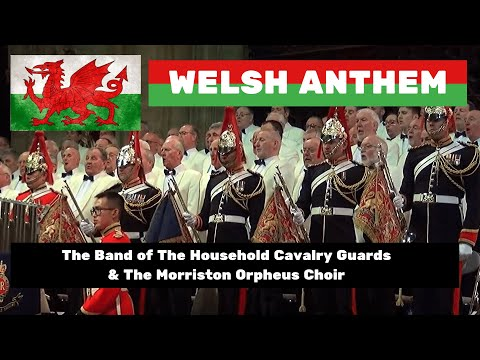 Welsh National Anthem performed by Morriston Orpheus Choir and The Band of the Household Cavalry