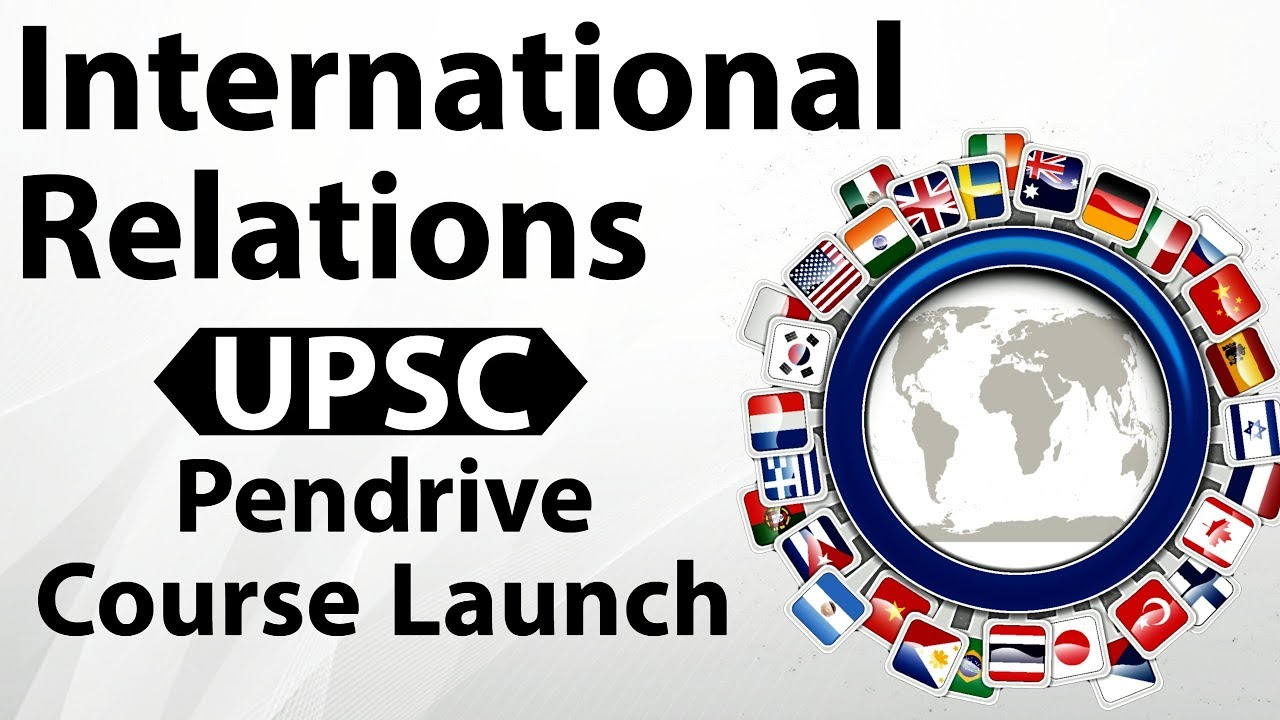 International Relations - UPSC Pendrive Course Launch