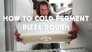 How to cold ferment your pizza dough