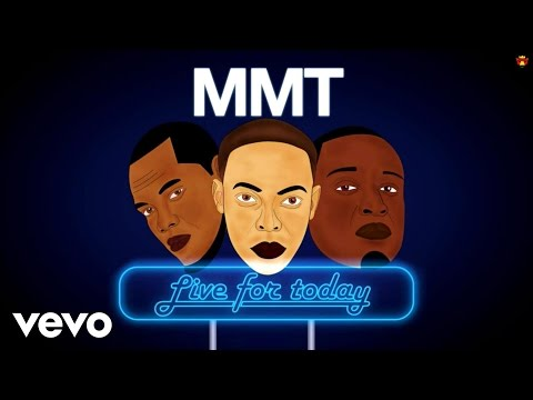 MMT - Live For Today (#LFT) [Official Lyric Video]