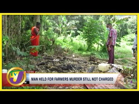 Man Held for Portland Farmer's Murder still not Charged | TVJ News - July 20 2021