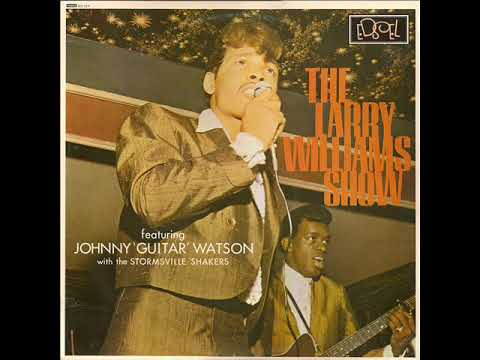 The Larry Williams Show Featuring Johnny 'Guitar' Watson With The Stormsville Shakers - Slow Down