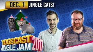JINGLE CATS! - YOGSCAST JINGLE JAM - 1st December 2017