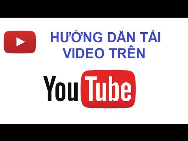 Cách tải video trên youtube không cần phần mềm