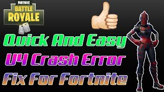 Fortnite-(No Download Required) Very Quick And Easy Unreal Engine Crash Fix