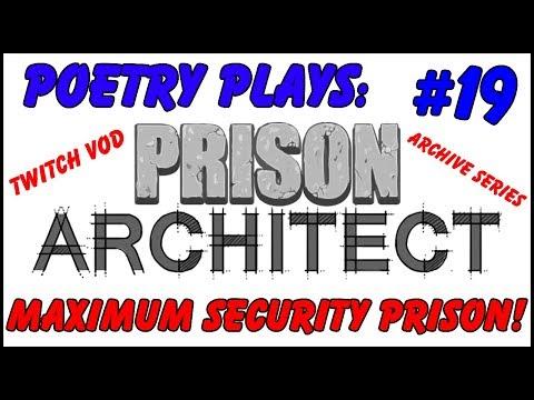 Prison Architect - Maximum Security Prison! [Episode 19] -  Archive Series/Twitch Vods