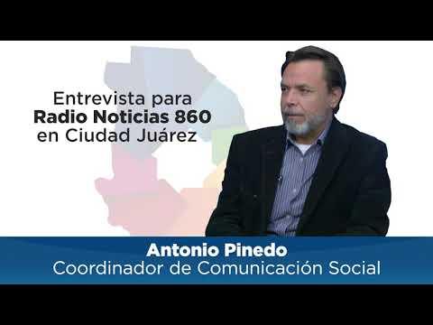 Antonio Pinedo Cornejo en entrevista para Radio Noticias 860 en Cd. Juárez