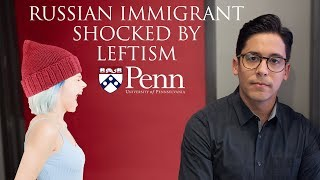 Russian Immigrant Shocked By Leftism