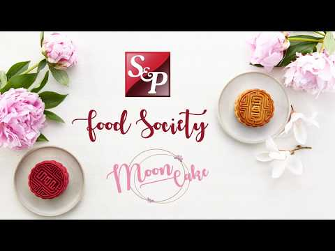 S&P Food Society  Ep.13 Mooncake