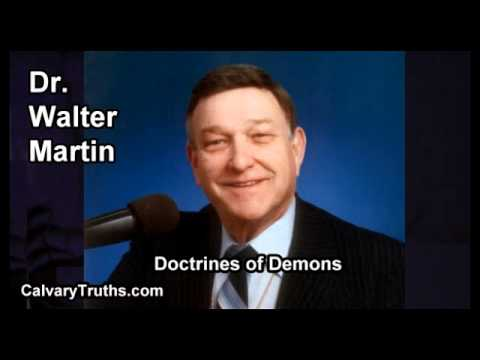 Doctrines Of Demons - Dr. Walter Martin