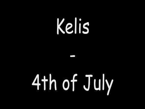 Kelis - 4th of July ( Lyrics )