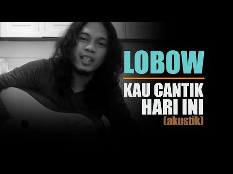 LOBOW - KAU CANTIK HARI INI Cover || Nash Indonesia