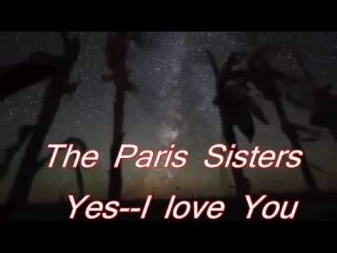 Yes  I Love You by The Paris Sisters