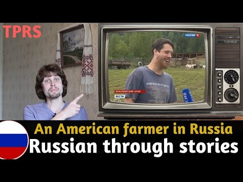 Justus Walker - A Genuine Russian Farmer | Russian Through Stories (TPRS)
