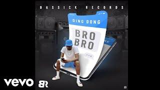 Ding Dong - Bro Bro (Official Audio)