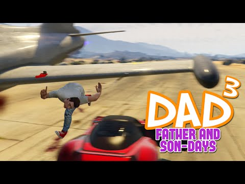 Dad³'s Father and Son-Days - GTA V - Getting Your Air Legs