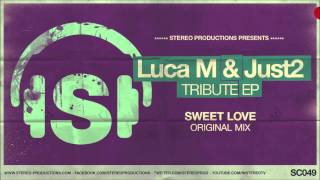 Luca M & JUST2 - Sweet Love (Original Mix)