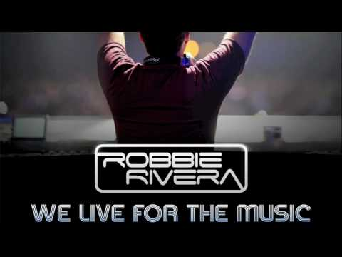 Robbie Rivera - We live for the music ( Tiesto Remix ) [2010]