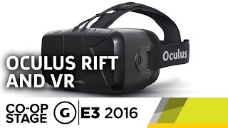 Oculus Rift and the Best VR Experiences - E3 2016 GS Co-op Stage