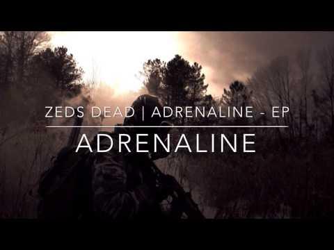 Adrenaline  Zeds Dead
