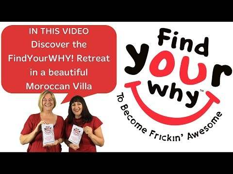 Find Your WHY! retreat to Morocco