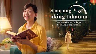 """Tagalog Christian Song """"Saan ang aking tahanan"""""""