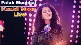 Gambar cover Palak Muchhal   Kaabil Hoon Live   Hindi Song