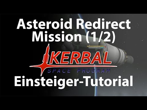 KSP Asteroid Redirect Mission Tutorial Deutsch (1/2)