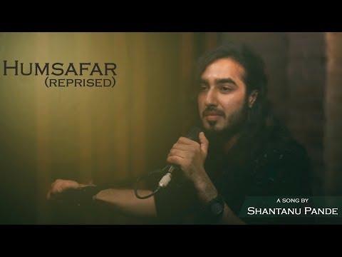 Aye Mere Humsafar Revisited (Reprised Version)   Shantanu Pande   Cover