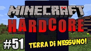 Minecraft Hardcore ITA Ep.51 - TERRA DI NESSUNO!