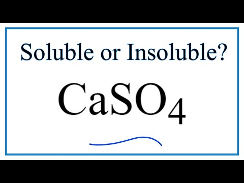Is CaSO4 Soluble Or Insoluble In Water?
