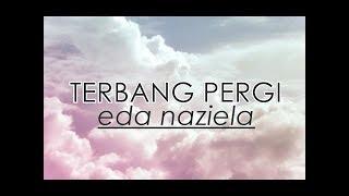 Download Terbang Pergi -Eda Naziela