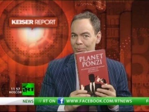 Keiser Report: Planet Ponzi (E298)