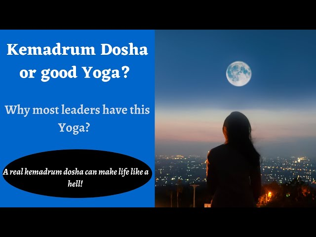 Kemdrum Yoga- When Dosh and when a good Yoga? | Leaders and Kemdrum Yoga | Aaskplanets astrology