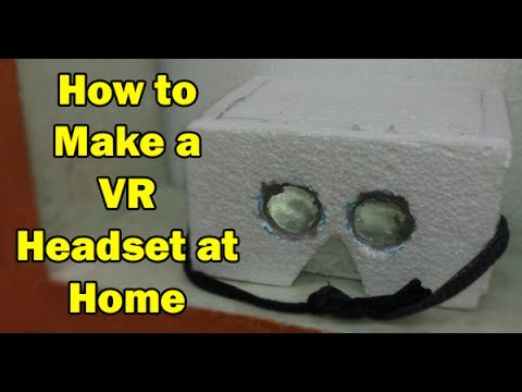 How to Make a VR Headset at Home